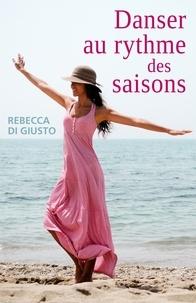 Rebecca Di Giusto - Danser au rythme des saisons.