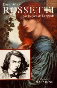Jacques de Langlade - Dante Gabriel Rossetti.