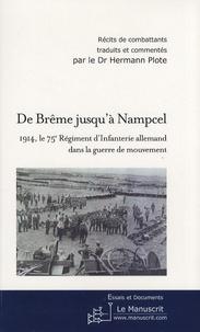 Hermann Plote - De Brême jusqu'à Nampcel - 1914, le 75e régiment d'infanterie allemand dans la guerre de mouvement.