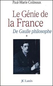 De Gaulle philosophe. Tome 1, Le génie de la France.pdf