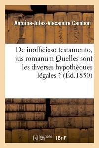 Cambon - De inofficioso testamento, jus romanum Quelles sont les diverses hypothèques légales ?.