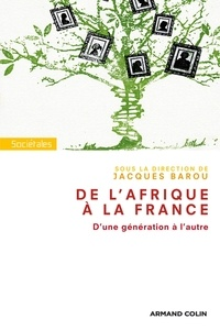 Jacques Barou - De l'Afrique à la France - D'une génération à l'autre.