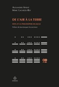 Alexander Afriat et Marc Lachièze-Rey - De l'air à la terre - Weyl et la philosophie de jauge.