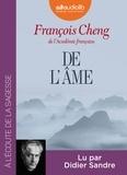 François Cheng - De l'âme. 1 CD audio MP3