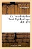 F Desbrosse - De l'Anesthésie dans l'hémiplégie hystérique.