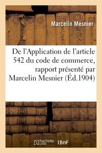 Mesnier - De l'Application de l'article 542 du code de commerce, rapport présenté.