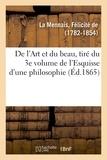 La mennais félicité De - De l'Art et du beau, tiré du 3e volume de l'Esquisse d'une philosophie.