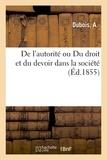 Dubois - De l'autorité ou Du droit et du devoir dans la société.