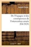 Joseph Fiévée - De l'Espagne et des conséquences de l'intervention armée.