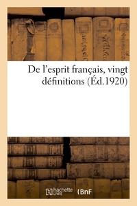 Célestin Bouglé et Pierre Gastinel - De l'esprit français, vingt définitions.