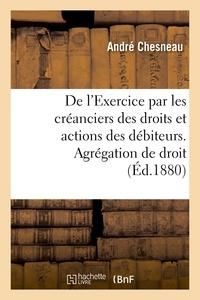 André Chesneau - De l'Exercice par les créanciers des droits et actions des débiteurs.