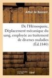 Bonnard - De l'Hémospasie, ou Déplacement mécanique du sang, employée au traitement de diverses.