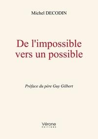 Michel Decodin - De l'impossible vers un possible.