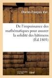 Charles-François Viel - De l'impuissance des mathématiques pour assurer la solidité des bâtimens.