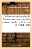Adolphe Ambroise Alexandre Gatine - De l'Inconstitutionnalité de l'ordonnance concernant les colonies.