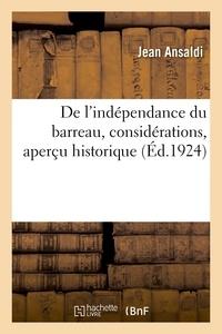 Jean Ansaldi - De l'independance du barreau, considerations, apercu historique - imprime en vertu de la deliberatio.