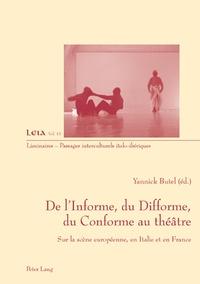 Yannick Butel - De l'informe, du difforme, du conforme au théâtre - Sur la scène européenne, en Italie et en France.