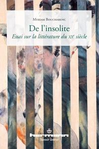 Myriam Boucharenc - De l'insolite - Essai sur la littérature du XXe siècle.