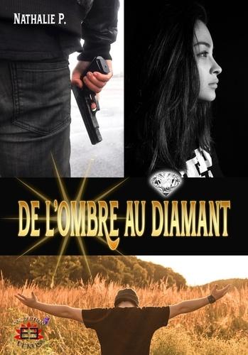 Nathalie P. - De l'ombre au diamant.