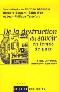 Corinne Abensour et Bernard Sergent - De la destruction du savoir en temps de paix.