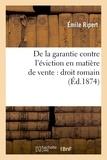 Ripert - De la garantie contre l'éviction en matière de vente : droit romain.