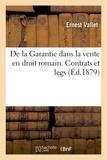Vallet - De la Garantie dans la vente en droit romain. Ddes Contrats et des leg.