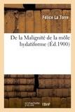 Torre felice La - De la Malignité de la môle hydatiforme.