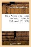 Heinrich matthias Marcard - De la Nature et de l'usage des bains. Traduit de l'allemand.