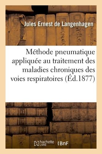 Hachette BNF - De la nouvelle méthode pneumatique appliquée au traitement des maladies chroniques.