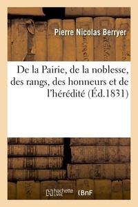Pierre Nicolas Berryer - De la Pairie, de la noblesse, des rangs, des honneurs et de l'hérédité.