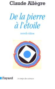 Claude Allègre - De la pierre à l'étoile.
