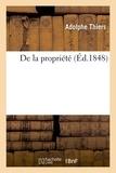 Adolphe Thiers - De la propriété.