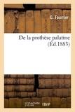 G. Fourrier - De la prothèse palatine.