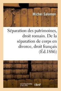 Michel Salomon - De la séparation des patrimoines, en droit romain.