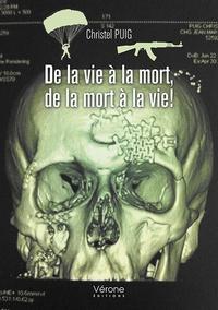 Christel Puig - De la vie à la mort, de la mort à la vie !.