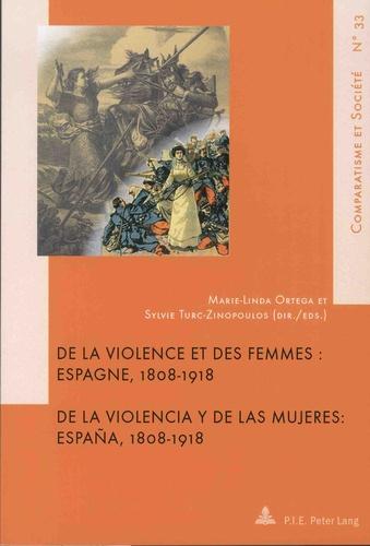 Marie-Linda Ortega et Sylvie Turc-Zinopoulos - De la violence et des femmes : Espagne, 1808-1918.