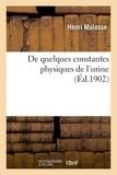 Henri Malosse - De quelques constantes physiques de l'urine.