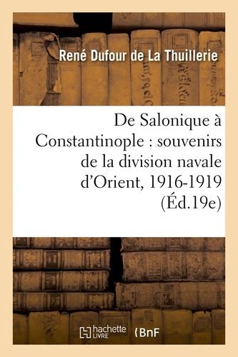 De Salonique à Constantinople : souvenirs de la division navale d'Orient, 1916-1919 (Éd.19e)