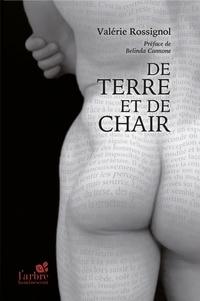 Valérie Rossignol - De Terre et de Chair.