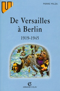 Pierre Milza - De Versailles à Berlin - 1919-1945.
