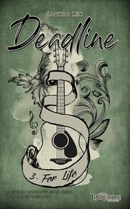 Sandra Léo et Thibault Benett - Deadline Tome 3 : For life.