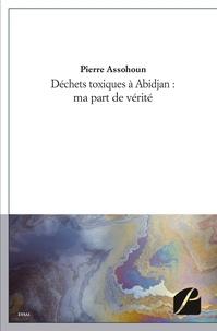 Déchets toxiques à Abidjan - Ma part de verité.pdf