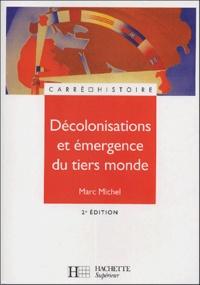 Marc Michel - Décolonisation et émergence du tiers-monde.