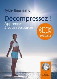 Décompressez! - Apprenez à vous ressourcer, 2 CD audio.pdf