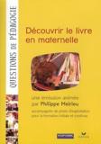Philippe Meirieu - Découvrir le livre en maternelle. 1 DVD