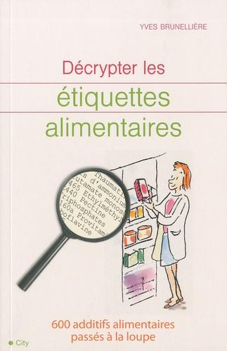 Yves Brunellière - Décrypter les étiquettes alimentaires.
