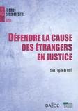 Ronny Abraham et Jean-Pierre Alaux - Défendre la cause des étrangers en justice.