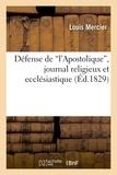 Louis Mercier - Défense de  l'Apostolique , journal religieux et ecclésiastique.