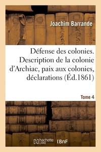 Défense des colonies. Tome 4. Description de la colonie dArchiac, paix aux colonies, déclarations - caractères généraux des colonies, dans le bassin silurien de la Bohême.pdf