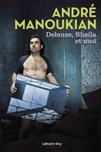 André Manoukian - Deleuze, Sheila et moi.